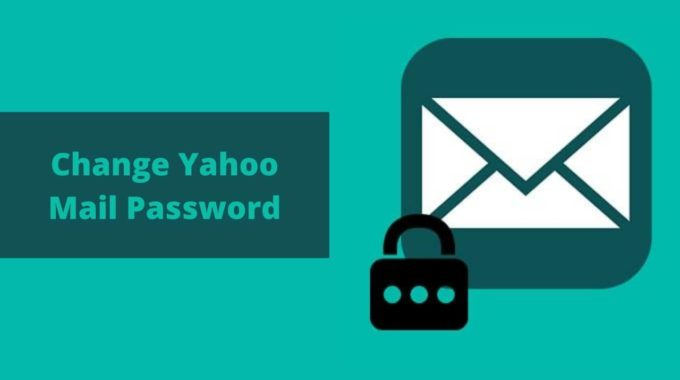 How to Change Yahoo Password: Ultimate Guide 2021
