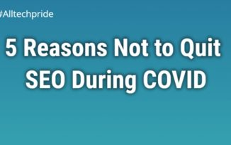 5 Reasons Not to Quit SEO During COVID-19