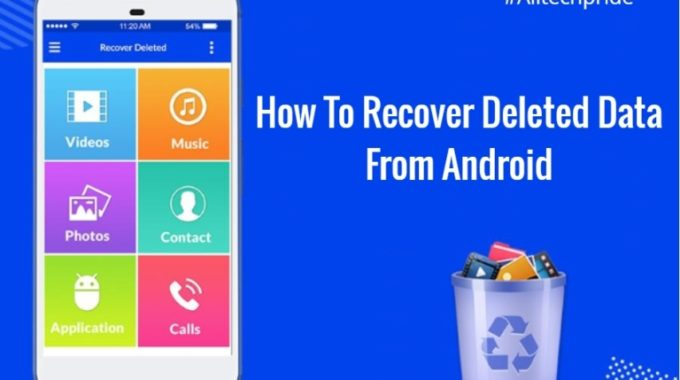 How To Recover Deleted Data From Android