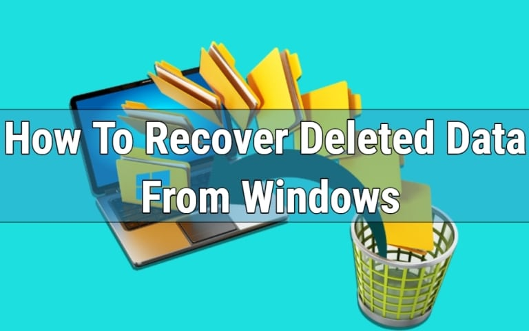 How To Recover Deleted Data From Windows