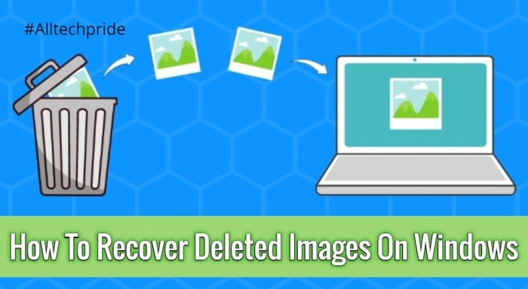 How To Recover Deleted Images On Windows