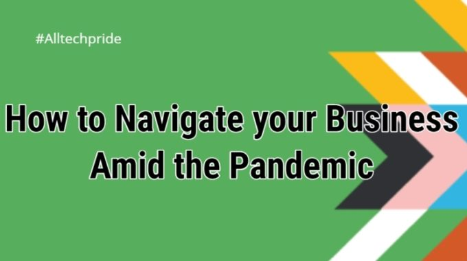 How to Navigate your Business Amid the Pandemic