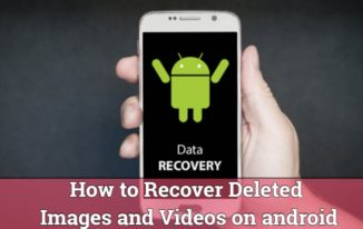 How to Recover Deleted Images and Videos on android