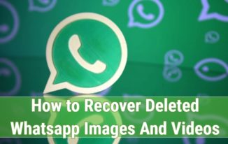How to Recover Deleted Whatsapp Images And Videos On Android