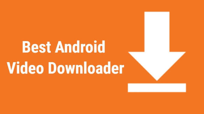 10 Best Video Downloader Apps For Android in 2021