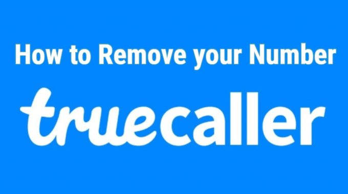 How to Remove your Number from Truecaller Listing